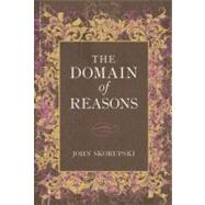 The Domain of Reasons,9780199664672