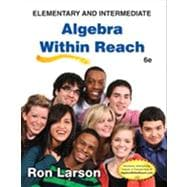 Elementary and Intermediate Algebra : Algebra Within Reach