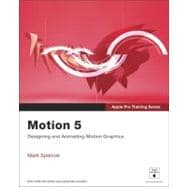 Apple Pro Training Series : Motion 5, 9780321774682