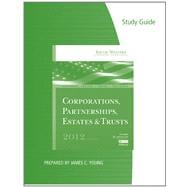 Study Guide for Hoffman/Raabe/Smith/Maloney's South-Western Federal Taxation 2012: Corporations, Partnerships, Estates and Trusts, 35th,9781111824686