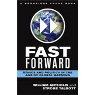 Fast Forward : Ethics and Politics in the Age of Global Warm..., 9780815704690  