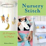 Nursery Stitch : 20 Projects to Make, 9780764144691  