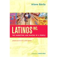 Latinos, Inc. - the Marketing and Making of a People,9780520274693