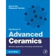 Handbook of Advanced Ceramics : Materials, Applications, Processing and Properties,9780123854698