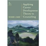 Applying Career Development Theory To Counseling,9780495804703