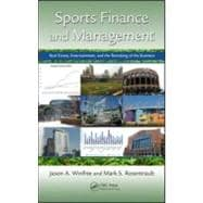 Sports Finance and Management: Real Estate, Entertainment, and the Remaking of the Business,9781439844717