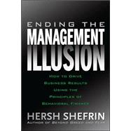 Ending the Management Illusion : How to Drive Business Resul..., 9780071494731