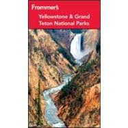 Frommer's Yellowstone and Grand Teton National Parks, 9781118074732