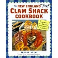 The New England Clam Shack Cookbook: Favorite Recipes from New England Clam Shacks, Lobster Pounds, and Chowder Houses,9781580174732