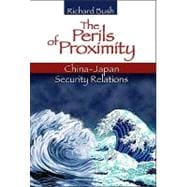 The Perils of Proximity: China-Japan Security Relations, 9780815704744  