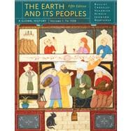 The Earth and Its Peoples A Global History, Volume I