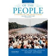 Of the People A History of the United States, Concise, Volume II: Since 1865