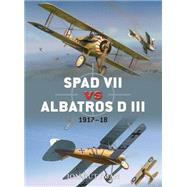 SPAD VII vs Albatros D III : 1917-18, 9781849084758  