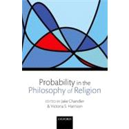 Probability in the Philosophy of Religion, 9780199604760