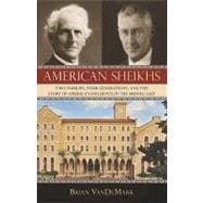 American Sheikhs : Two Families, Four Generations, and the S..., 9781616144760