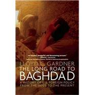 The Long Road to Baghdad: A History of U.s. Foreign Policy f..., 9781595584762  