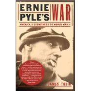 Ernie Pyle's War : America's Eyewitness to World War II,9780743284769