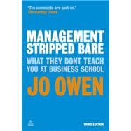Management Stripped Bare : What They Don't Teach You at Busi..., 9780749464769