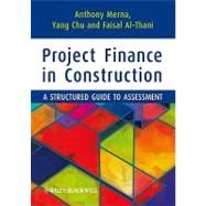 Project Finance in Construction : A Structured Guide to Asse..., 9781444334777  