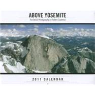 Above Yosemite 2011 Wall Calendar, 9780918684783  