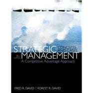 Strategic Management A Competitive Advantage Approach, Concepts & Cases