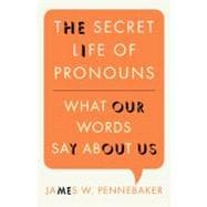 The Secret Life of Pronouns What Our Words Say About Us, 9781608194803  