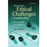 Meeting the Ethical Challenges of Leadership : Casting Light or Shadow,9781412964814