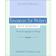 Resources for Writers with Readings : From Paragraph to Essay