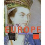 Making Europe : People, Politics and Culture since 1300,9780618004829