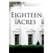 Eighteen Acres; A Novel, 9781439194829  