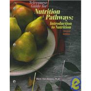 Telecourse Guide for Nutrition Pathways : Introduction to Nutrition (2nd)