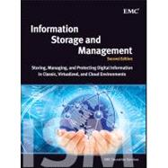 Information Storage and Management : Storing, Managing, and Protecting Digital Information in Classic, Virtualized, and Cloud Environments,9781118094839