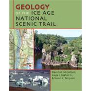 Geology of the Ice Age National Scenic Trail, 9780299284848