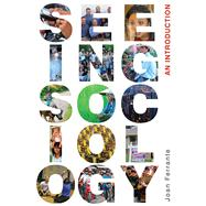Seeing Sociology : An Introduction