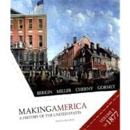 Making America A History of the United States, Volume I: To 1877,9780618994854