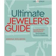 The Ultimate Jeweler's Guide; The Illustrated Reference of T..., 9781600594861  