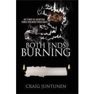 Both Ends Burning : My Story of Adopting Three Children from..., 9781432734862  