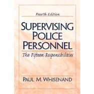 Supervising Police Personnel : The Fifteen Responsibilities,9780130224866