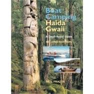 Boat Camping Haida Gwaii : A Small Vessel Guide to the Queen..., 9781550174878  