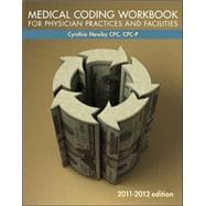 Medical Coding Workbook for Physician Practices &amp; Facilities 2011-12 Edition