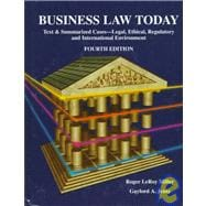 Business Law Today; Text and Summarized Cases, Legal, Ethical, Regulatory, and International Environment