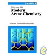 Modern Arene Chemistry : Concepts, Synthesis, and Applications