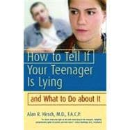 How to Tell If Your Teenager Is Lying and What To Do About I..., 9780980064902