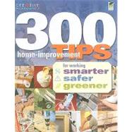 300 Home-Improvement Tips for Working Smarter, Safer, Greene..., 9781580114905  