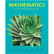 Mathematics for Elementary School Teachers & Student Solutions Manual & MyMathLab Package, 4/e