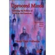 Uprooted Minds: Surviving the Politics of Terror in the Amer..., 9780881634914  