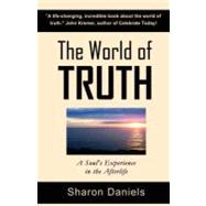 The World of Truth: A Soul Experience,9780978034917