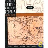 Earth and Its Peoples Vol. I : A Global History: To 1500
