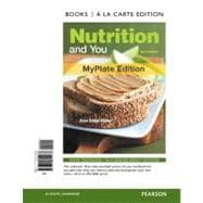 Nutrition and You, MyPlate Edition, Books a la Carte Edition