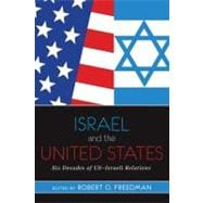 Israel and the United States: Six Decades of Us-israeli Relations,9780813344942